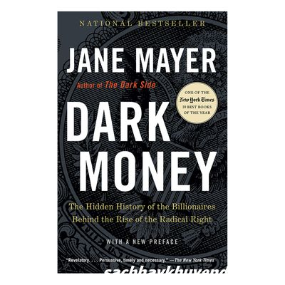 Review sách Dark Money: The Hidden History Of The Billionaires Behind The Rise Of The Radical Right