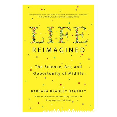 Review sách Life Reimagined: The Science, Art, And Opportunity Of Midlife