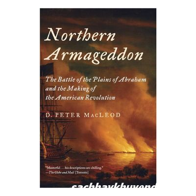 Review sách Northern Armageddon: The Battle Of the Plains Of Abraham And The Making Of the American Revolution