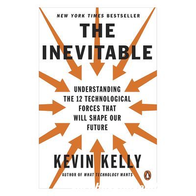Review sách The Inevitable: Understanding The 12 Technological Forces That Will Shape Our Future