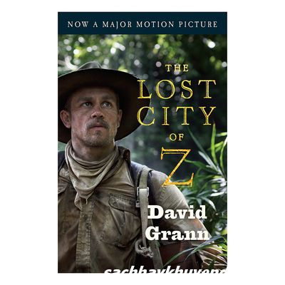 Review sách The Lost City Of Z (Movie Tie-In): A Tale Of Deadly Obsession In The Amazon